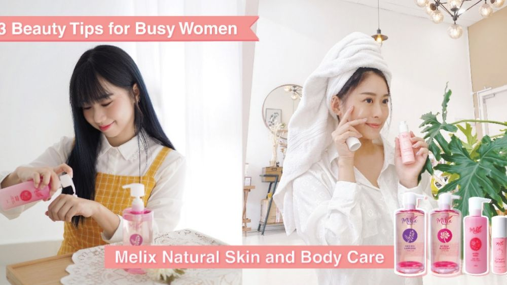 3 Beauty Tips for Busy Women   Melix Natural Skin and Body Care