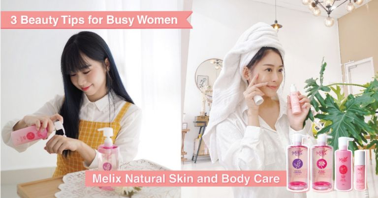3 Beauty Tips for Busy Women | Melix Natural Skin and Body Care